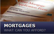 Mortgages - what can you afford? Use our mortgage calculator to find out.